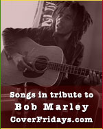 Songs in tribute to Bob Marley | CoverFridays.com